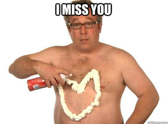 I Ll Miss You Funny Meme : Funny i miss you memes and images for him and her i miss you quotes