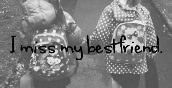 I miss my best friend 1 - I Miss You Quotes