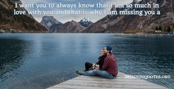 I miss you quotes for him - I Miss You Quotes
