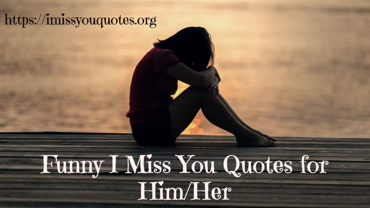 Quotes for miss you him 200+ Miss